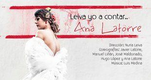 'Leiva yo a contar...' es el primer espectáculo en solitario de la bailaora Ana Latorre.